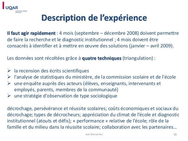Description de l'expérience Il faut agir rapidement : 4 mois (septembre – décembre 2008) doivent permettre de faire la rec...