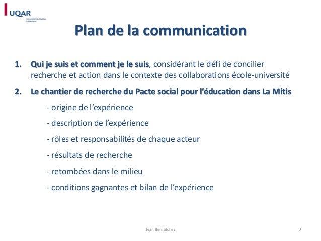 Plan de la communication 1.  Qui je suis et comment je le suis, considérant le défi de concilier recherche et action dans ...