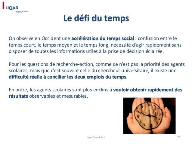 Le défi du temps On observe en Occident une accélération du temps social : confusion entre le temps court, le temps moyen ...