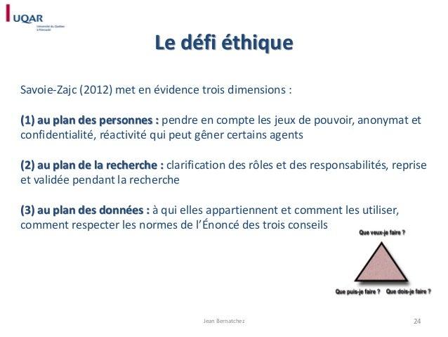 Le défi éthique Savoie-Zajc (2012) met en évidence trois dimensions :  (1) au plan des personnes : pendre en compte les je...