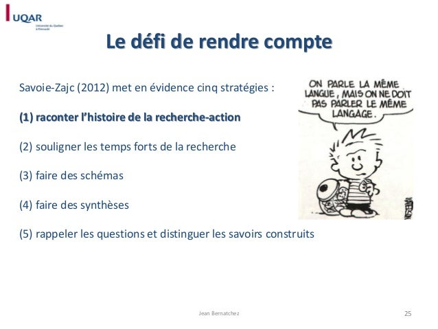 Le défi de rendre compte Savoie-Zajc (2012) met en évidence cinq stratégies :  (1) raconter l'histoire de la recherche-act...
