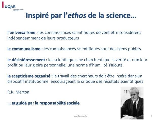 Inspiré par l'ethos de la science… l'universalisme : les connaissances scientifiques doivent être considérées indépendamme...