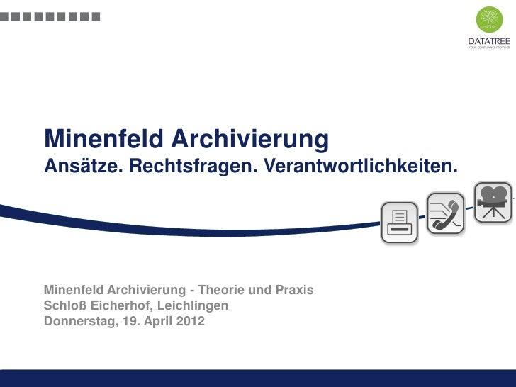 Minenfeld ArchivierungAnsätze. Rechtsfragen. Verantwortlichkeiten.Minenfeld Archivierung - Theorie und PraxisSchloß Eicher...