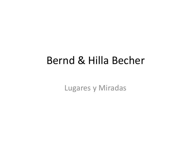 Bernd & Hilla Becher Lugares y Miradas