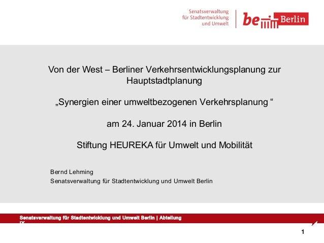 """Von der West – Berliner Verkehrsentwicklungsplanung zur Hauptstadtplanung """"Synergien einer umweltbezogenen Verkehrsplanung..."""