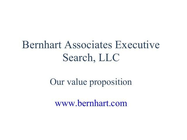 Bernhart Associates Executive Search, LLC Our value proposition www.bernhart.com
