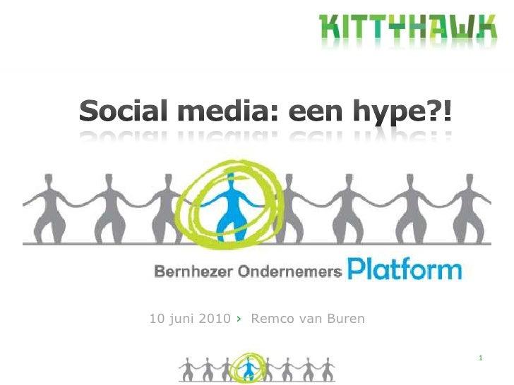 1<br />Social media: een hype?!<br />10 juni 2010 ›  Remco van Buren<br />