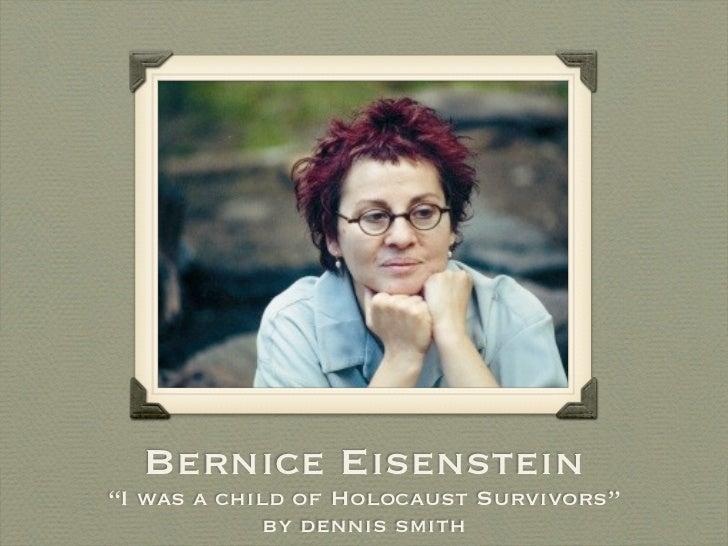 "Bernice Eisenstein""I was a child of Holocaust Survivors""             by dennis smith"