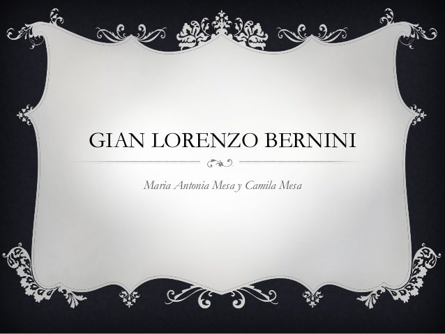 GIAN LORENZO BERNINIMaria Antonia Mesa y Camila Mesa