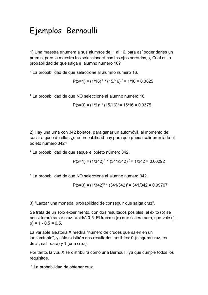 Ejemplos Bernoulli1) Una maestra enumera a sus alumnos del 1 al 16, para así poder darles unpremio, pero la maestra los se...