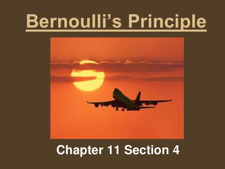 Bernoulli's Principle<br />Chapter 11 Section 4<br />
