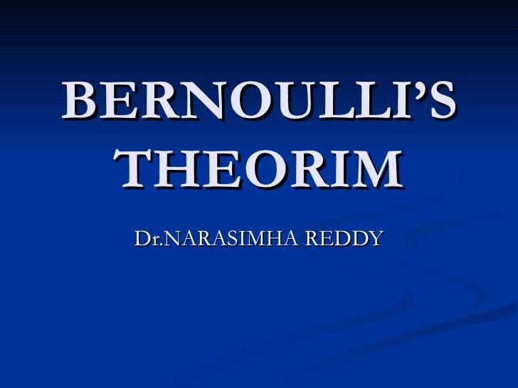 BERNOULLI'S THEORIM Dr.NARASIMHA REDDY