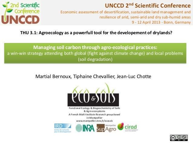 UNCCD 2nd Scientific Conference                           Economic assessment of desertification, sustainable land managem...