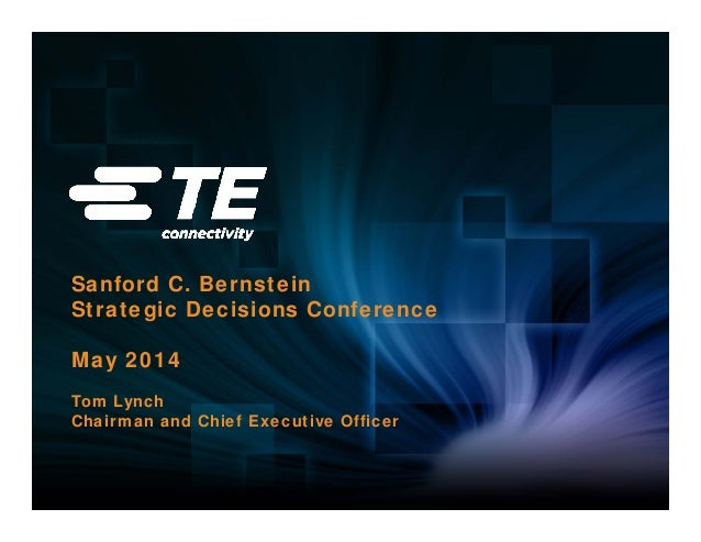 Sanford C. Bernstein Strategic Decisions Conference May 2014 Tom Lynch Chairman and Chief Executive Officer