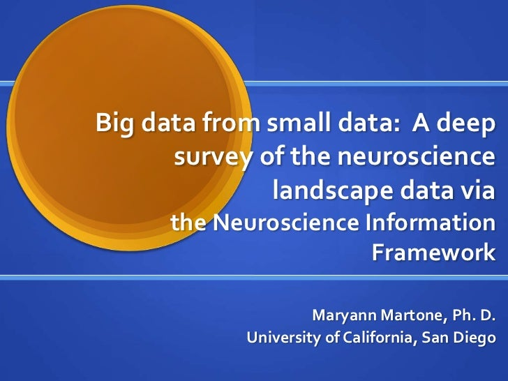 Big data from small data: A deep      survey of the neuroscience              landscape data via     the Neuroscience Info...