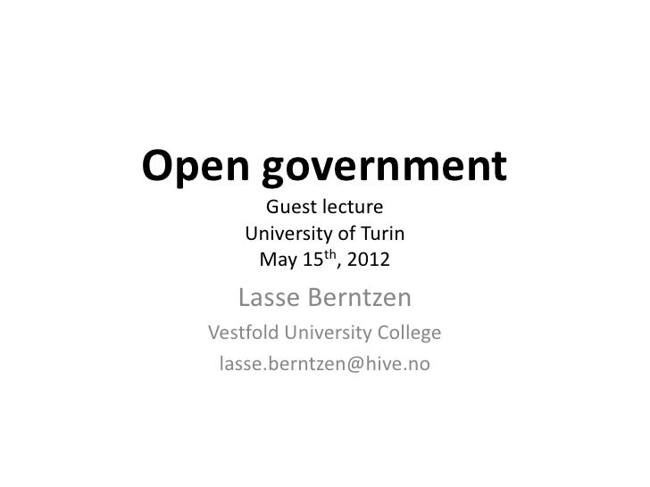 Open government        Guest lecture      University of Turin       May 15th, 2012     Lasse Berntzen  Vestfold University...