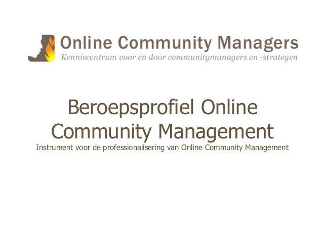 Beroepsprofiel OnlineCommunity ManagementInstrument voor de professionalisering van Online Community Management