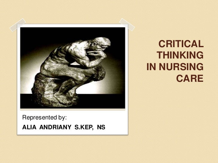 CRITICAL                             THINKING                           IN NURSING                                 CARE   ...