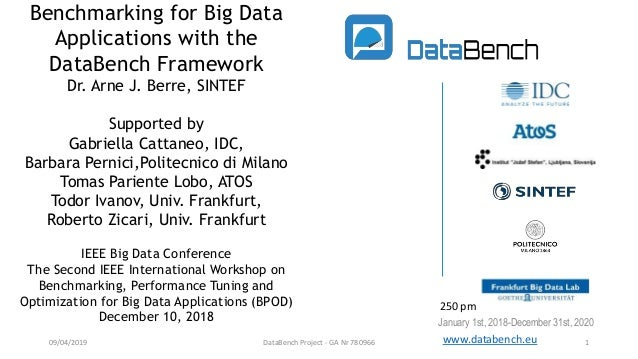 Benchmarking for Big Data Applications with the DataBench Framework Dr. Arne J. Berre, SINTEF Supported by Gabriella Catta...