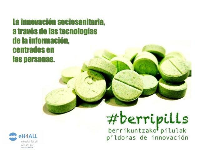 La innovación sociosanitaria, a través de las tecnologías de la información, centrados en las personas. by @alfrealday ehe...