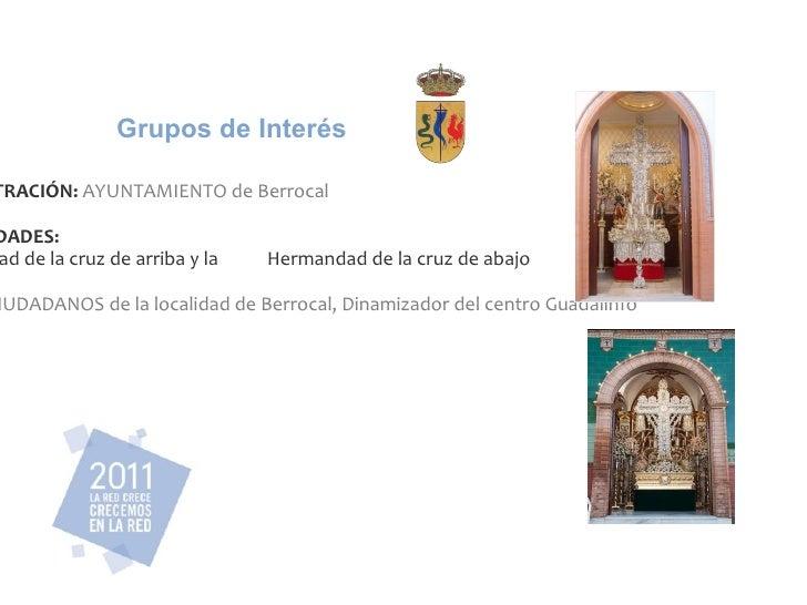 ADMINISTRACIÓN:  AYUNTAMIENTO de Berrocal HERMANDADES: Hermandad de la cruz de arriba y la  Hermandad de la cruz de abajo ...