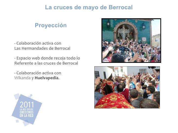 Proyección - Colaboración activa con  Las Hermandades de Berrocal - Espacio web donde recoja todo lo  Referente a las cruc...