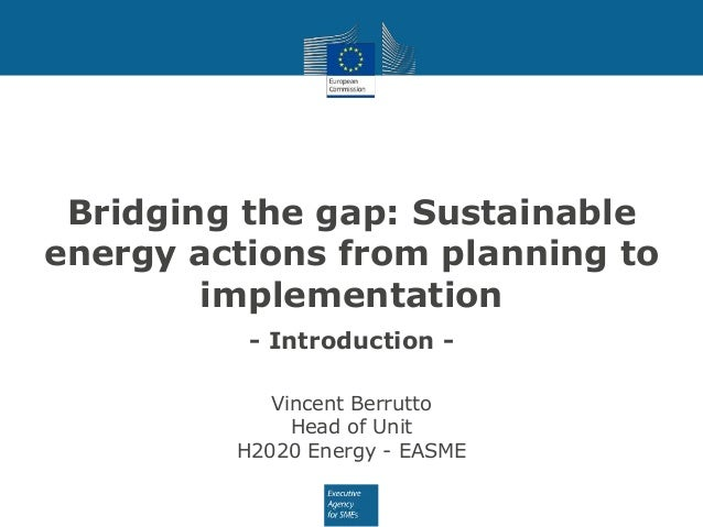 Bridging the gap: Sustainable energy actions from planning to implementation - Introduction - Vincent Berrutto Head of Uni...