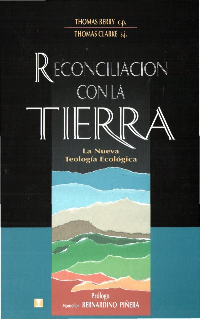 THOMAS BERRY c.p. THOMASCLARKE s.j. Ir^Kltl m Ql] La Nueva Teología Ecológica