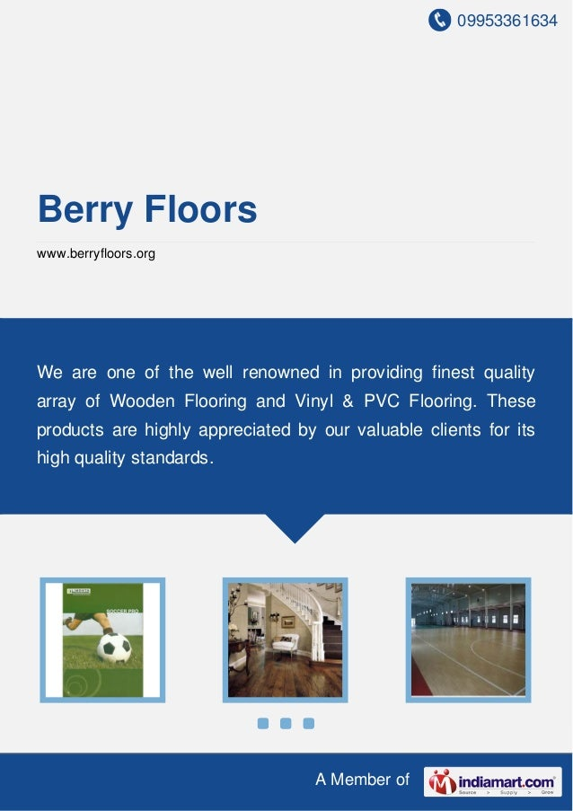 09953361634 A Member of Berry Floors www.berryfloors.org We are one of the well renowned in providing finest quality array...