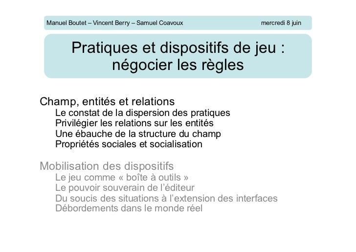 Manuel Boutet – Vincent Berry – Samuel Coavoux     mercredi 8 juin         Pratiques et dispositifs de jeu :              ...