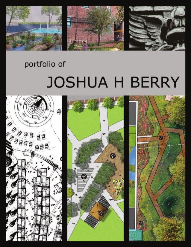 JOSHUA H BERRYEducationTexas Tech University – Lubbock, TexasBachelor of Landscape Architecture, May 2013Personal Profile:...