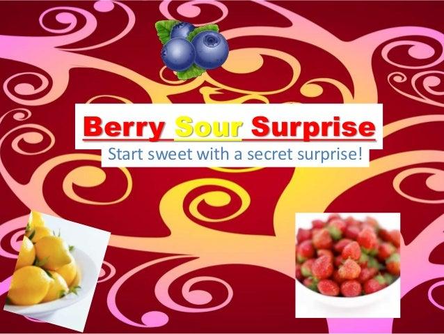 Berry Sour Surprise Start sweet with a secret surprise!