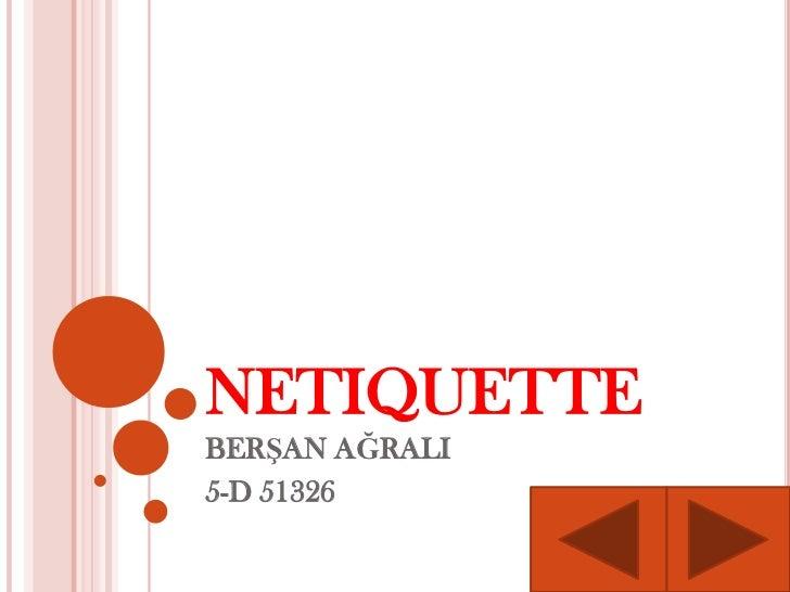 NETIQUETTEBERŞAN AĞRALI5-D 51326