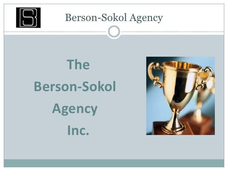 Berson-Sokol Agency<br />The <br />Berson-Sokol<br />Agency <br />  Inc.<br />