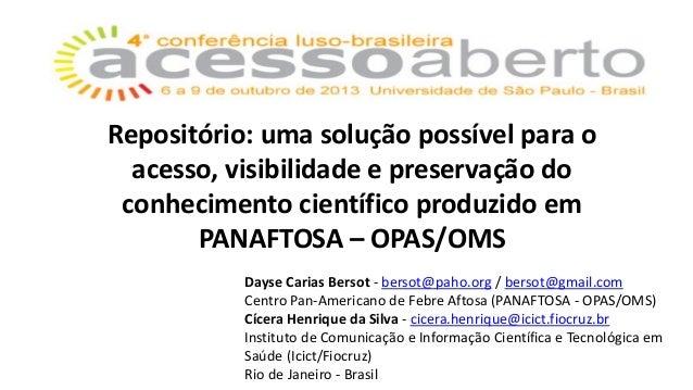 Repositório: uma solução possível para o acesso, visibilidade e preservação do conhecimento científico produzido em PANAFT...