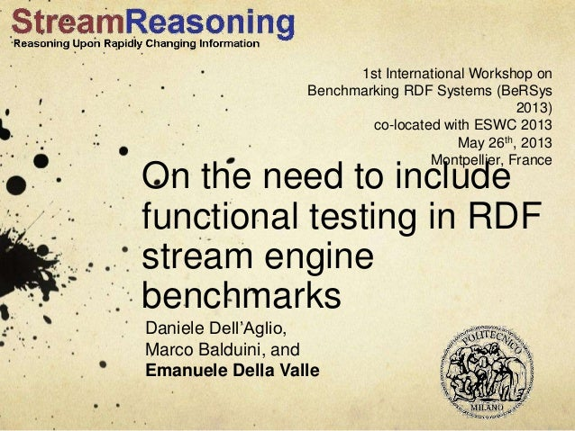 On the need to includefunctional testing in RDFstream enginebenchmarksDaniele Dell'Aglio,Marco Balduini, andEmanuele Della...