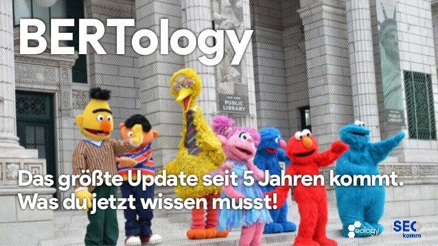 BERTology Das größteUpdate seit 5Jahren kommt. Was du jetzt wissen musst!