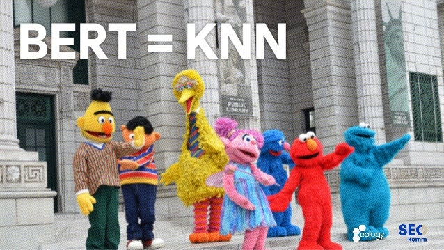 BERT = KNN