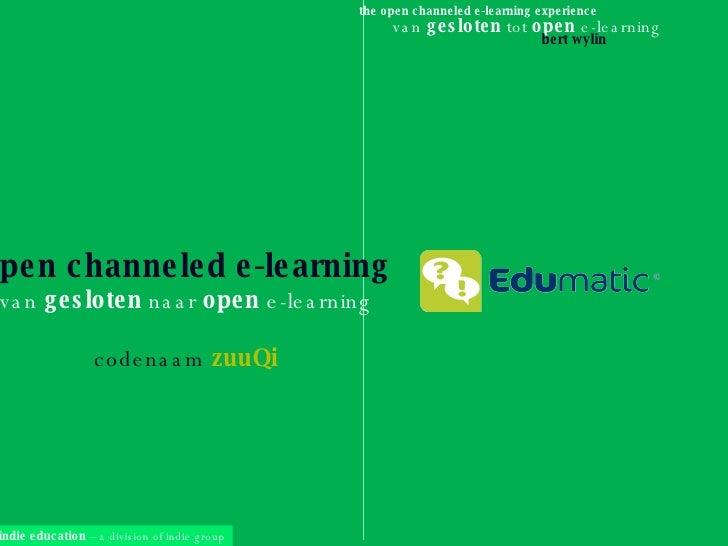 open channeled e-learning van  gesloten  naar  open  e-learning codenaam   zuuQi