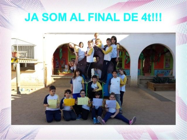 JA SOM AL FINAL DE 4t!!!