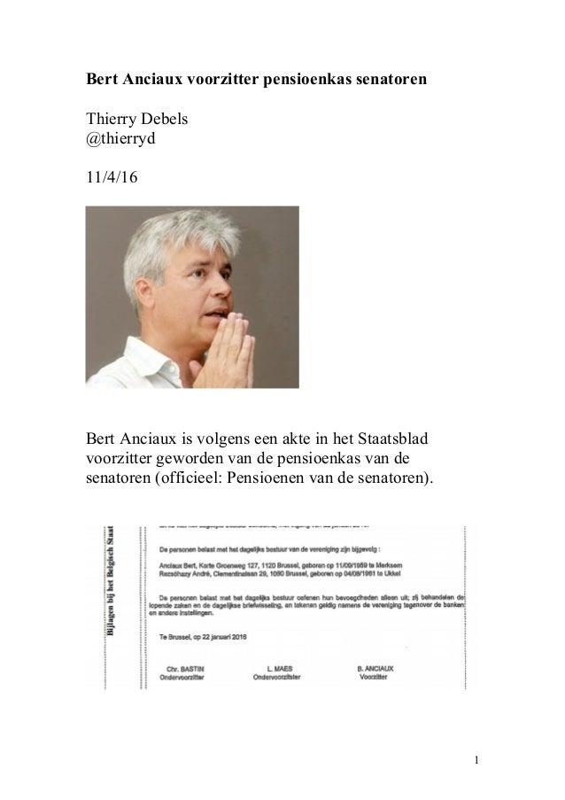 Bert Anciaux voorzitter pensioenkas senatoren Thierry Debels @thierryd 11/4/16 Bert Anciaux is volgens een akte in het Sta...