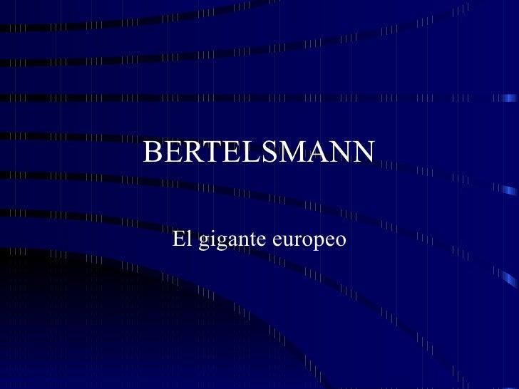 BERTELSMANN El gigante europeo