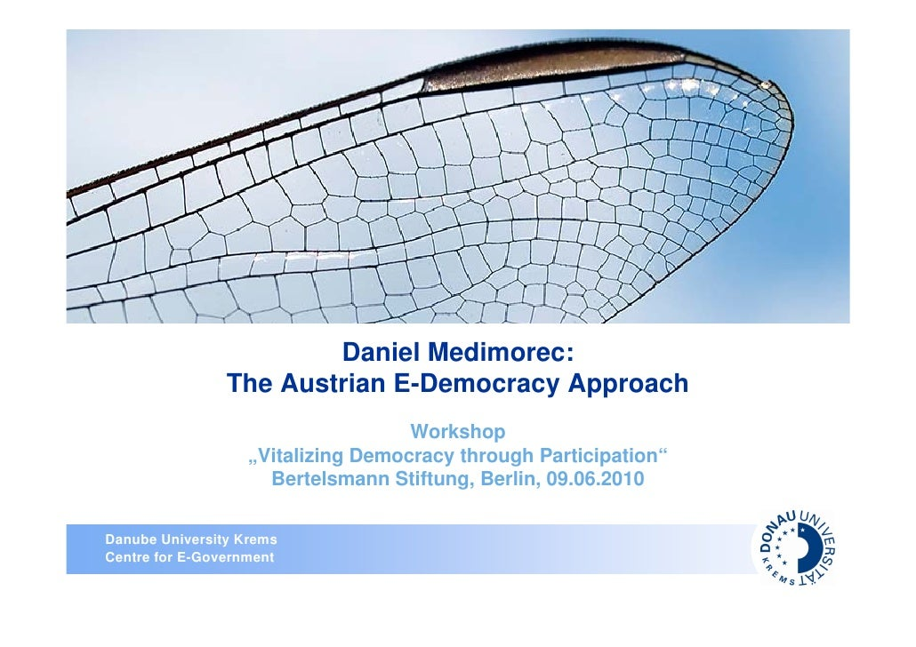 Daniel Medimorec:                 The Austrian E-Democracy Approach                                     Workshop          ...
