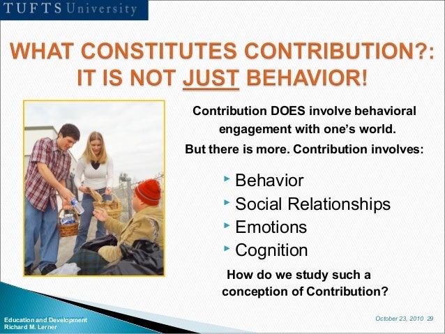October 23, 2010 29Education and Development Richard M. Lerner  Behavior  Social Relationships  Emotions  Cognition Co...