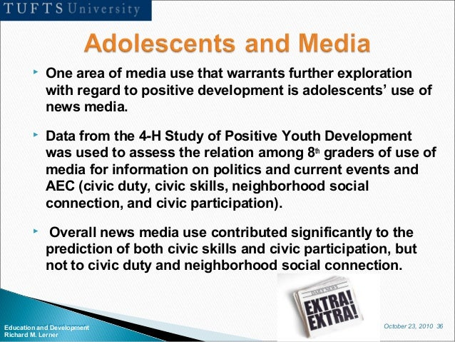 October 23, 2010 36Education and Development Richard M. Lerner  One area of media use that warrants further exploration w...