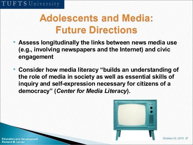 October 23, 2010 37Education and Development Richard M. Lerner  Assess longitudinally the links between news media use (e...