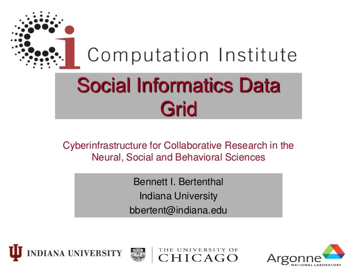 Social Informatics Data             GridCyberinfrastructure for Collaborative Research in the      Neural, Social and Beha...