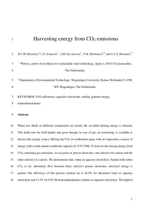1  Harvesting energy from CO2 emissions  2  H.V.M. Hamelers1*, O. Schaetzle1 , J.M. Paz-García1 , P.M. Biesheuvel1,2 and C...