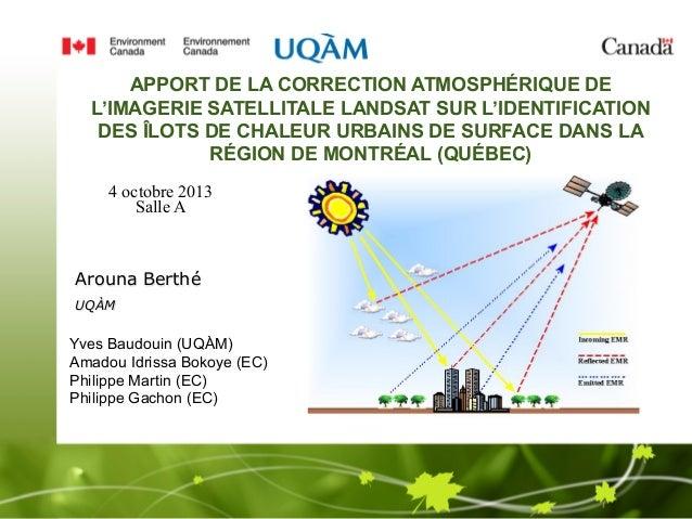 APPORT DE LA CORRECTION ATMOSPHÉRIQUE DE L'IMAGERIE SATELLITALE LANDSAT SUR L'IDENTIFICATION DES ÎLOTS DE CHALEUR URBAINS ...