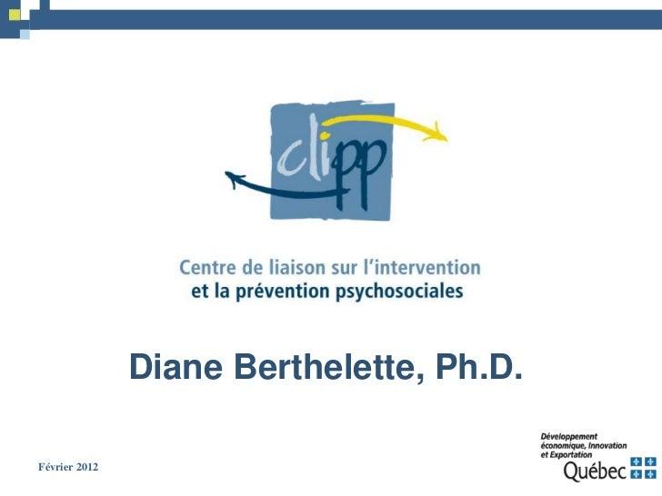 Diane Berthelette, Ph.D.Février 2012